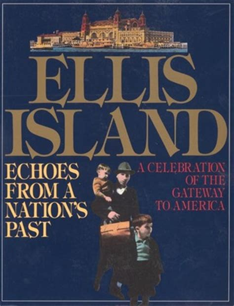 past echoes books ellis island echoes from a nation s past by norman kotker