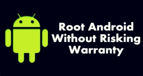 android without how to root android without risking android warranty