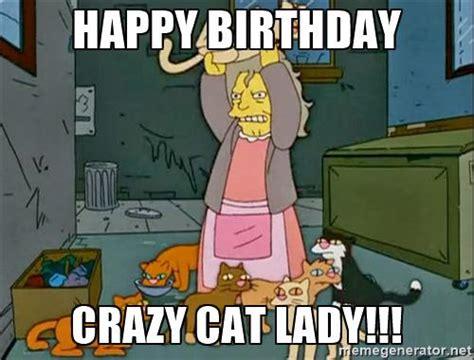 Cat Lady Meme - best happy birthday cat meme