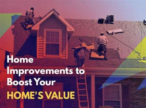 home improvements to boost your home s value