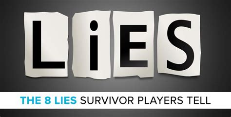 8 Lies Us Always Tell by Survivor 2017 The 8 Lies That Survivor Players Tell