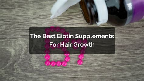 best biotin supplement for hair loss what are the best biotin supplements for hair growth