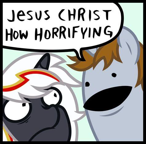 Jesus Christ How Horrifying Meme - 794032 artist outlawedtofu fallout equestria jesus
