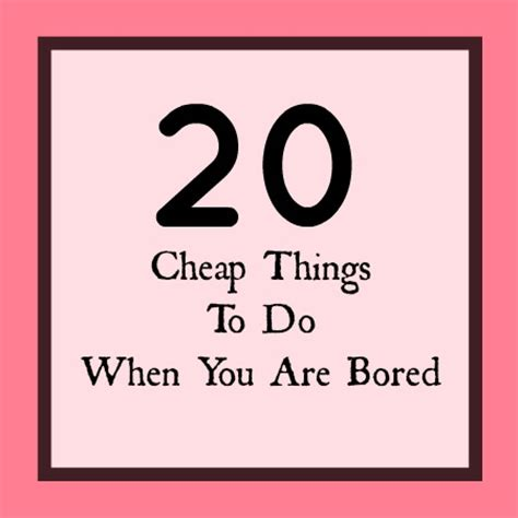 ask away 20 cheap things to do when you are bored