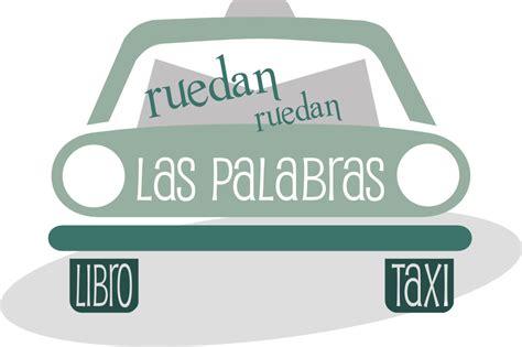 libro taxi ruedan ruedan las palabras libro taxi