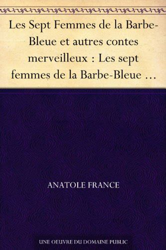 couverture du livre les sept femmes de la barbe bleue et autres contes merveilleux les sept