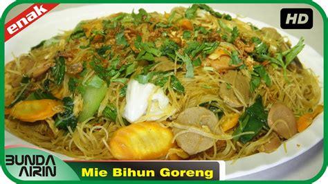 membuat mie goreng simpel mie bihun goreng resep masakan indonesia rumahan mudah