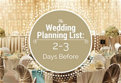 list of days before day the wedding planning list 2 3 days before the big day