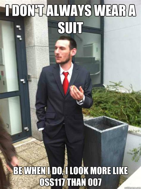 Suit Baby Meme - i don t always wear a suit be when i do i look more like
