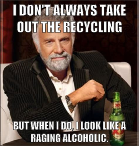 Meme Alcoholic Guy - the most interesting man in the world mad about memes