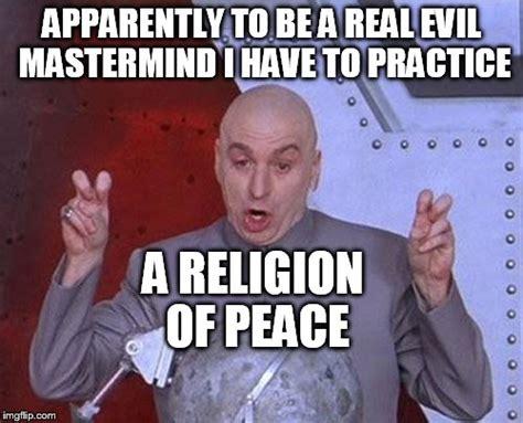 Religion Of Peace Meme - dr evil laser meme imgflip