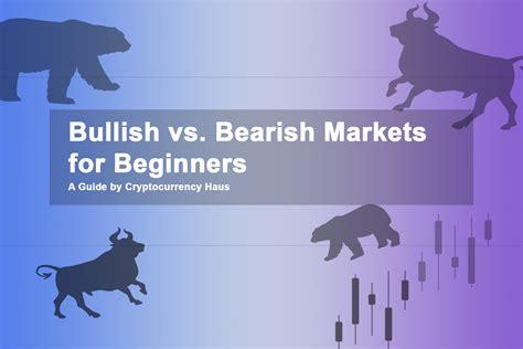 Bullish Vs Bearish bullish vs bearish markets for beginners cryptocurrency