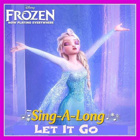 film frozen sing along frozen sing a long let it go awesome letitgo