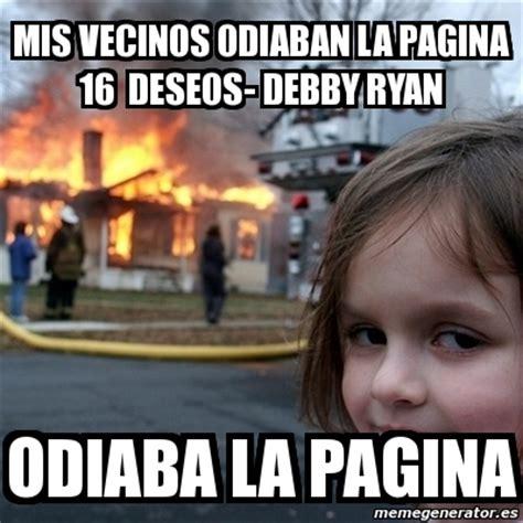 imagenes memes de vecinos meme disaster girl mis vecinos odiaban la pagina 16