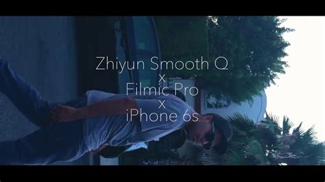 zhiyun smooth q filmic pro iphone 6s test footage