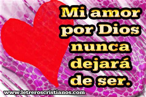 imagenes de amor a dios cristianas letreros de amor por dios 171 letreros cristianos com