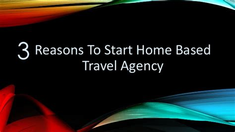 3 reasons to start home based travel agency
