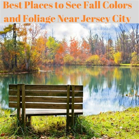 best places to see fall colors best places to see fall colors and foliage near jersey city