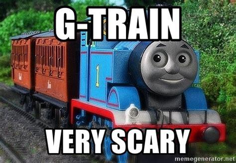 Thomas The Train Meme - g train very scary thomas the tank engine meme generator