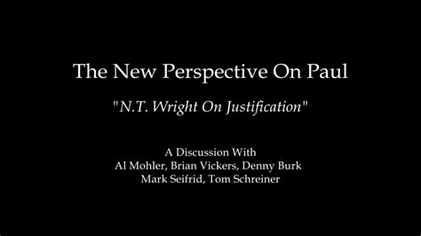 Justification Letter For Unavailability N T Wright On Justification Al Mohler Brian Vickers
