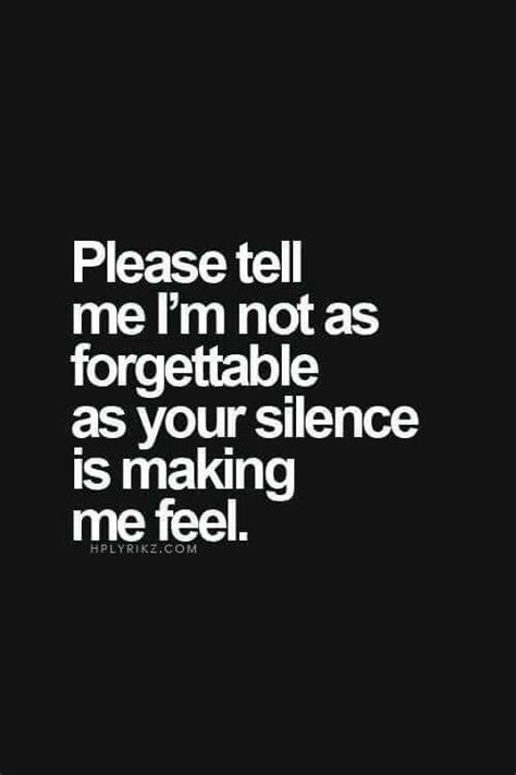 Coyly Provoking Great These Are Getting Really Bad 2 by Tell Me I M Not As Forgettable As Your Silence Is
