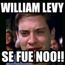 William Levy Meme - meme crying peter parker william levy se fue noo 2759403