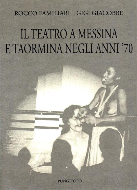 lisabetta e il vaso di basilico amarcord nel teatro anni 70 di messina e taormina