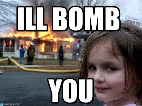 Bomb Meme - ill bomb disaster girl meme on memegen
