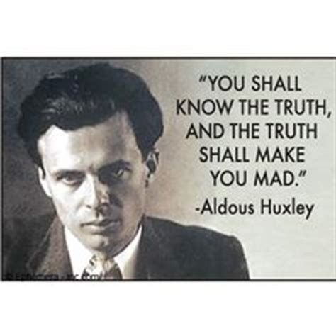 huxley brave new world coming true sooner than i thought 1000 images about aldous huxley on pinterest aldous