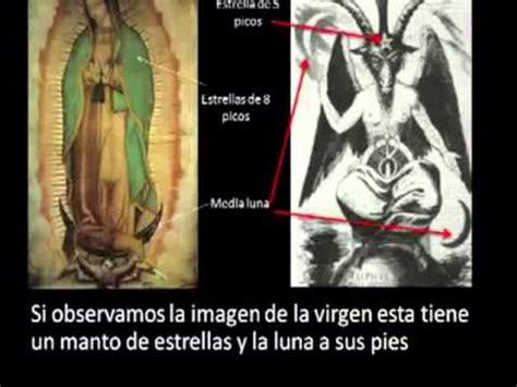 imagenes ocultas de satanas en la virgen la virgen de guadalupe que se oculta en ella youtube