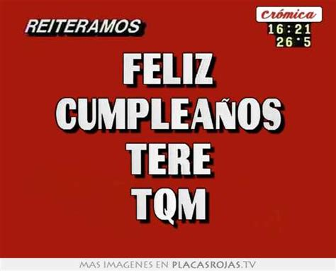 imagenes de feliz cumpleaños tere feliz cumplea 209 os tere tqm placas rojas tv