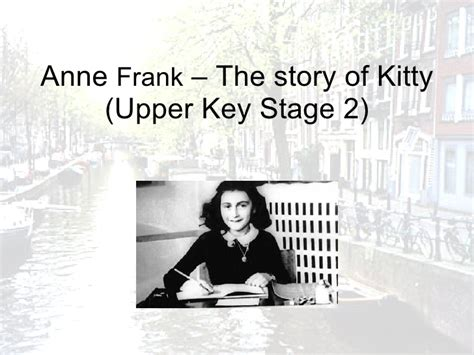 anne frank biography story anne frank the story of kitty