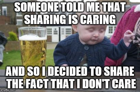 Sharing Meme - drunk baby meme imgflip