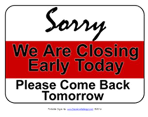 free printable sorry we are closing early temporary sign
