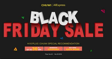 aliexpress black friday deals big black friday chuwi sale on aliexpress techtablets