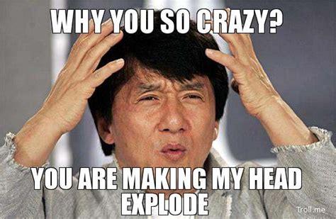 You So Crazy Meme - crazy memeaddicts