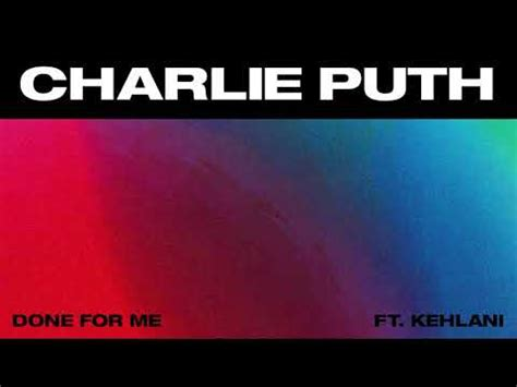 charlie puth kehlani done for me lyrics charlie puth done for me feat kehlani official audio