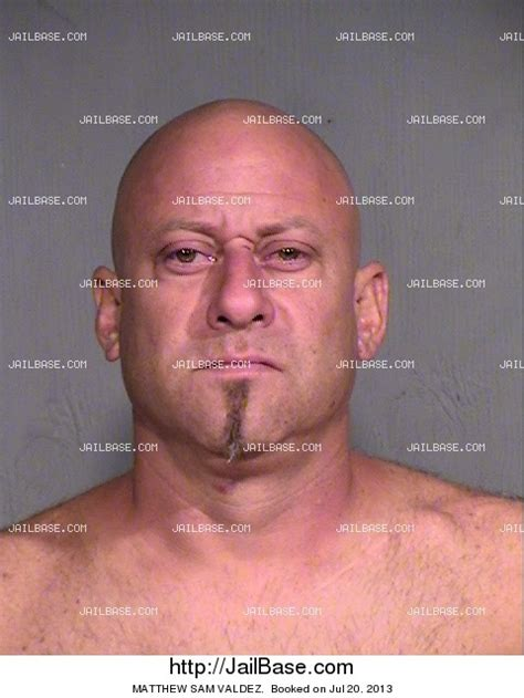 Mcso Warrant Search Az Matthew Sam Valdez Arrested On July 20 2013 Jailbase