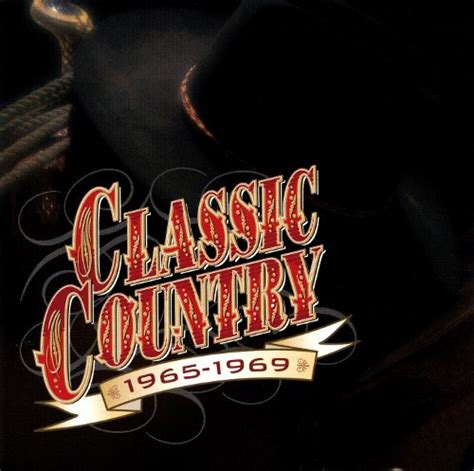 classic country 1965 1969 2 cd 1999 various artists songs reviews credits allmusic