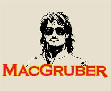 Macgruber Meme - macgruber meme 100 images freshlense macgruber 2010