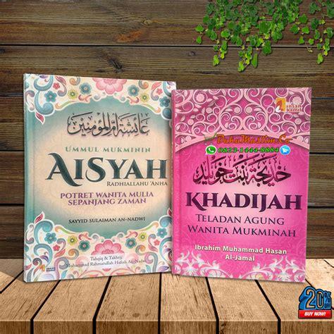 Paket Biografi Khadijah Aisyah bukumuslim co toko berkualitas dan terpercaya owner ustadz m abduh tuasikal