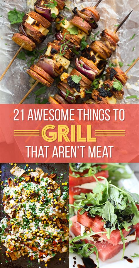 21 awesome things to grill that aren t meat women s