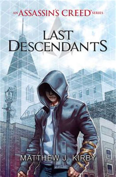 last descendants an assassins 1407161695 last descendants an assassin s creed series matthew j kirby 9781407161693