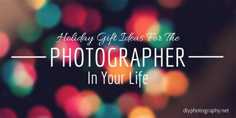 holiday gift buying guide for the photographer in your