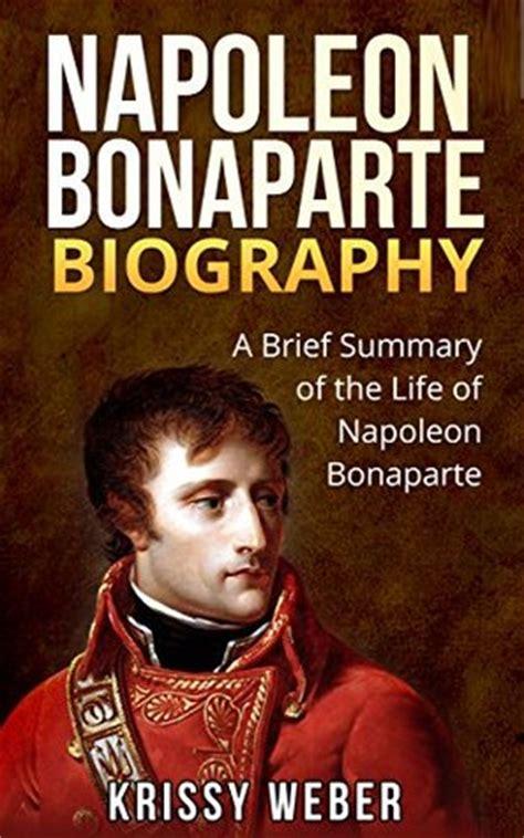 Best Written Biography Napoleon Bonaparte | napoleon bonaparte biography a brief summary of the life