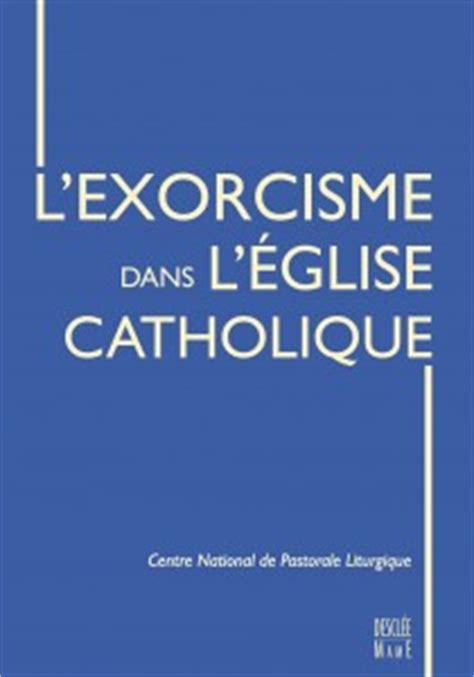 2914303017 manuel d exorcismes de l eglise livre l exorcisme dans l eglise catholique collection