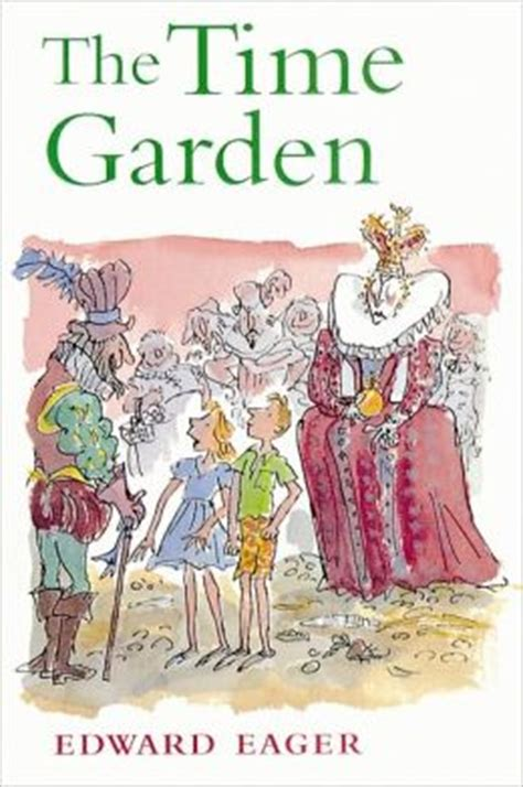 time and the garden encountering the magical in the and works of j b priestley books the time garden by edward eager 9780152020705