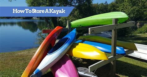 best boat cover for outdoor storage how to store a kayak outside inside ideas on hang racks