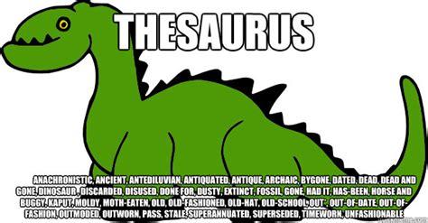Meme Thesaurus - thesaurus anachronistic ancient antediluvian antiquated