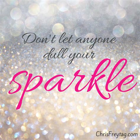 Anyone Search Dont Let Anyone Dull Your Sparkle Models Picture